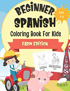 Beginner Spanish Coloring Book For Kids Ages 4-8: Farm Edition: Bilingual Language Learning Activities For Kids - Boredom ...