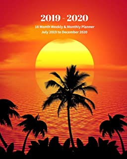 2019 - 2020 | 18 Month Weekly & Monthly Planner July 2019 to December 2020: Tropical Sunset Ocean Vol 21 Monthly Calendar with U.S./UK/ ... Holidays– Calendar in Review/Notes 8 x 10 in.