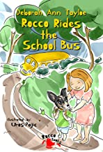 Rocco Rides the School Bus (Rocco the Brave Toy Fox Terrier Book 1)