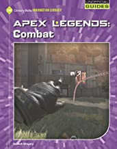 Apex Legends: Combat (21st Century Skills Innovation Library: Unofficial Guides) (English Edition)