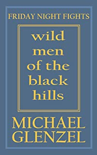 Wild Men of the Black Hills (FRIDAY NIGHT FIGHTS Book 2)