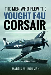 The Men Who Flew the Vought F4U Corsair