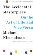 The Accidental Masterpiece: On the Art of Life and Vice Versa (English Edition)