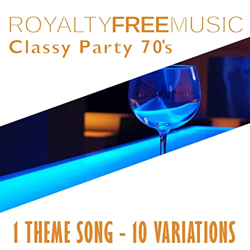 Royalty Free Music: Classy Party 70s (1 Theme Song - 10