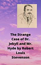 Robert Louis Stevenson : The Strange Case of Dr. Jekyll and Mr. Hyde (English Edition)