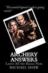 Archery Answers: Learn All the Basics Now Kindle Edition