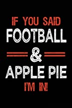 If You Said Football & Apple Pie I'm In: Football Notebook Journal For Kids