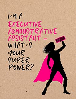 I'm a Executive Administrative Assistant - What's Your Super Power?: Coworker Notebook