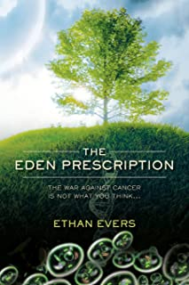 The Eden Prescription: The War Against Cancer is Not What You Think...