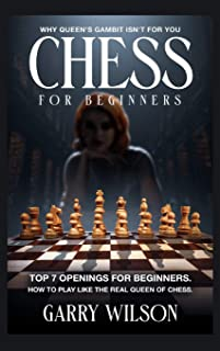 Chess For Beginners: Why queen's gambit isn't for you, top 7 Openings for beginners. How to play like the real queen of ch...