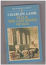 Elia and the Last Essays of Elia (The World's Classics)