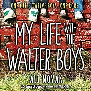 My Life with the Walter Boys                   Written by:                                                                                                                                 Ali Novak                               Narrated by:                                                                                                                                 Renée Chambliss                      Length: 9 hrs and 23 mins     2 ratings     Overall 4.5