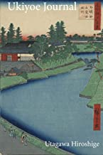 Utagawa Hiroshige Ukiyoe JOURNAL: Walking along roadway next to the Benkei Moat at the Sakurada gate: Timeless Ukiyoe Notebook / Writing Journal - ... Print, Classic Edo Era Ukiyoe Art, Japan