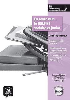 En Route Vers Le Delf Scolaire ET Junior: Guide Du Professeur + CD-Rom B1 (French Edition)