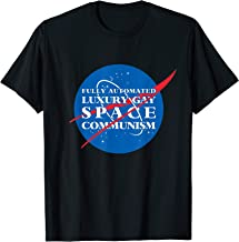 Fully Automated Luxury Gay Space Communism T-Shirt - Funny