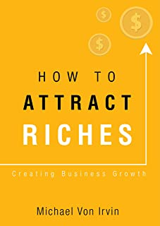 How To Attract Riches: Attract Money Using Neuro-Linguist Attraction (NLA) - The Greatest Marketer In The World (TheLittleGuysWayToRiches.com)