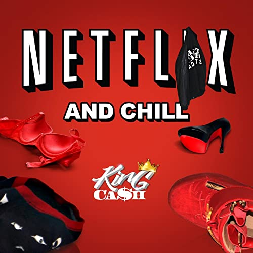 Netflix and Chill de KingCash en Amazon Music - Amazon.es