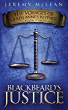 Blackbeard's Justice: Book 3 of: The Voyages of Queen Anne's Revenge: Volume 3