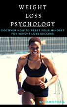 WEIGHT LOSS PSYCHOLOGY: Discover How to Reset Your Mindset for Weight Loss Success (English Edition)