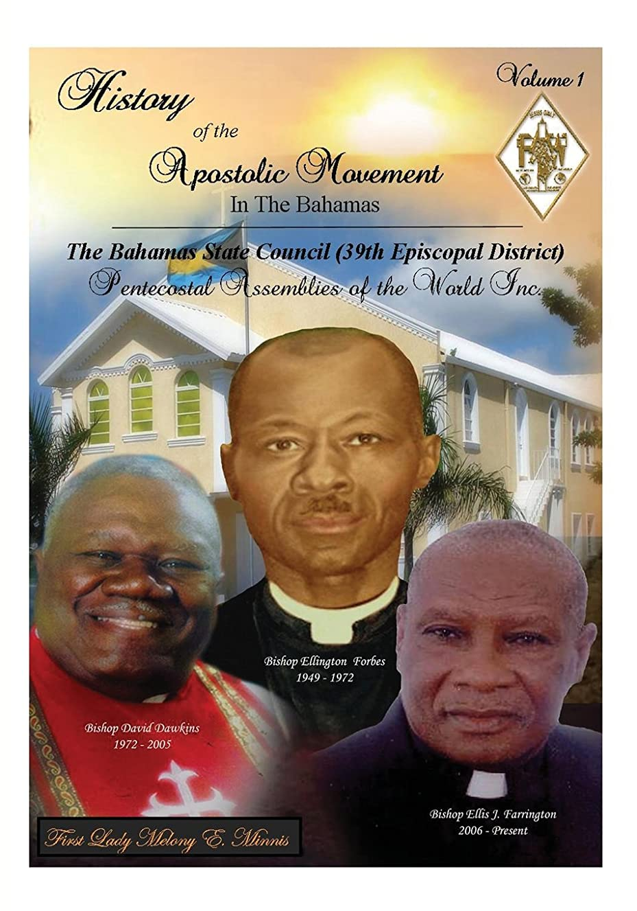 History of the Apostolic Movement In The Bahamas: History of The Bahamas State Council 39th Episcopal District of the Pentecostal Assemblies of the World Inc.