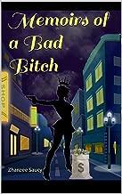 Memoirs of a Bad Bitch