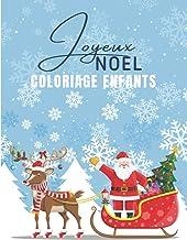 JOYEUX NOEL - COLORIAGE ENFANTS: Livre de coloriage pour enfants, Magnifiques dessins de Noël à colorier : Père Noël, Bonh...