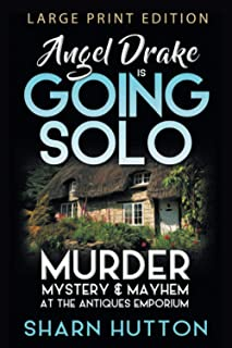 Angel Drake is Going Solo: Murder, Mystery & Mayhem at The Antiques Emporium