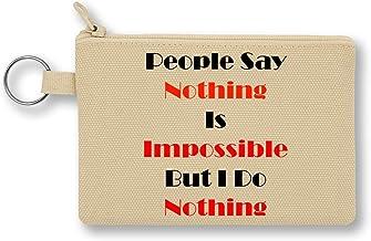 Say Nothing is Impossible but I do Nothing Monedero de Lona con Cremallera Monedero