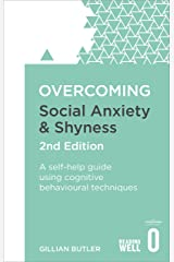 Overcoming Social Anxiety and Shyness, 2nd Edition: A self-help guide using cognitive behavioural techniques (Overcoming Books) (English Edition) Format Kindle