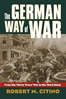 The German Way of War: From the Thirty Years' War to the Third Reich (Modern War Studies (Paperback))