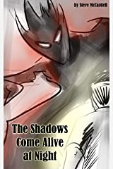 The Shadows Come Alive at Night Kindle Edition
