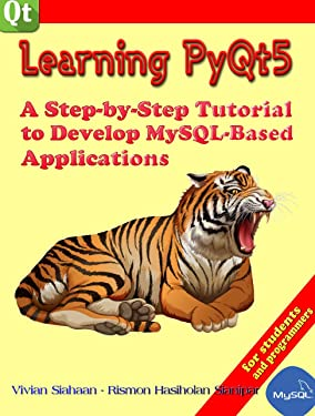 LEARNING PyQt5: A Step by Step Tutorial to Develop MySQL-Based Applications