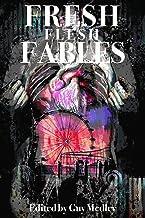 Fresh Flesh Fables