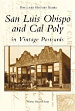 San Luis Obispo and Cal Poly in Vintage Postcards (Postcard History)