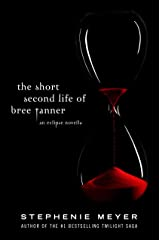 The Short Second Life Of Bree Tanner: An Eclipse Novella (Twilight Saga) Kindle Edition