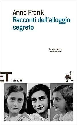 Racconti dellalloggio segreto (Einaudi tascabili. Scrittori Vol. 1327)
