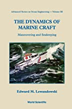 The Dynamics of Marine Craft: Maneuvering and Seakeeping