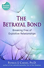 Download The Betrayal Bond: Breaking Free of Exploitive Relationships PDF