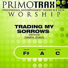 Trading My Sorrows (Worship Primotrax) [Performance Backing Tracks] - EP