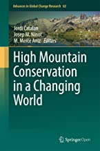 High Mountain Conservation in a Changing World (Advances in Global Change Research Book 62) (English Edition)