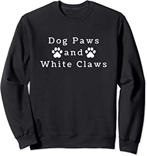 Funny Dog Lovers for owner gift Dog Paws & White Claws Sweatshirt
