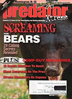 Predator Xtreme June 2011 Magazine AMERICA'S #1 SOURCE FOR YEAR-ROUND HUNTING AND SHOOTING INFORMATION Screaming For Bears: 28 Calling Secrets Revealed