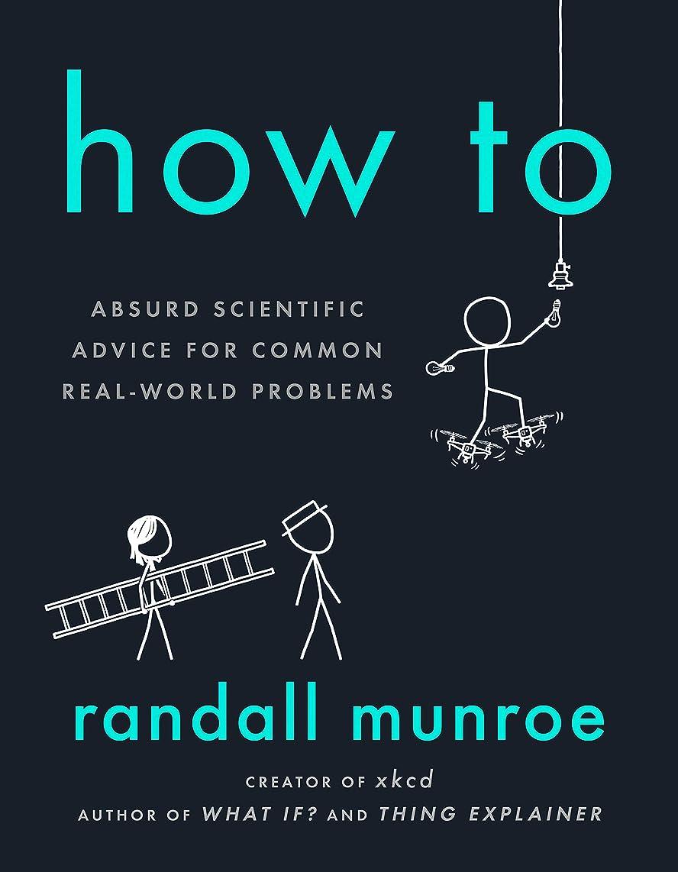 引退した歌詞呼び起こすHow To: Absurd Scientific Advice for Common Real-World Problems (English Edition)