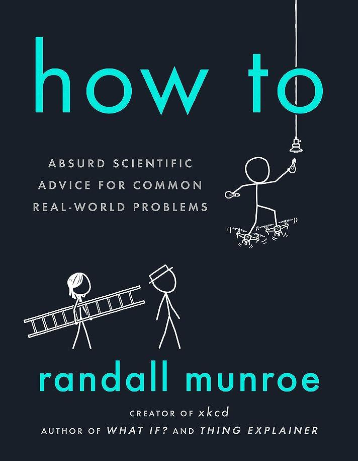 かる服を着るはちみつHow To: Absurd Scientific Advice for Common Real-World Problems (English Edition)
