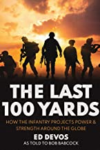 The Last 100 Yards: How the Infantry Projects Power & Strength Around the Globe