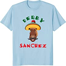 Funny Derby Sanchez Cinco De Mayo Dirty T Shirt