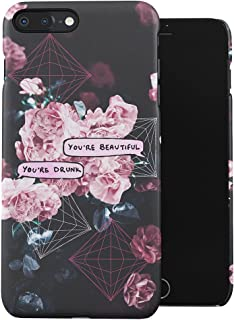 Chat Bubble You're Beautiful, You're Drunk Tumblr Vintage Flowers Plastic Phone Snap On Back Case Cover Shell Compatible with iPhone 7 Plus & iPhone 8 Plus