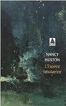 L'Espece Fabulatrice by Nancy Huston - Paperback