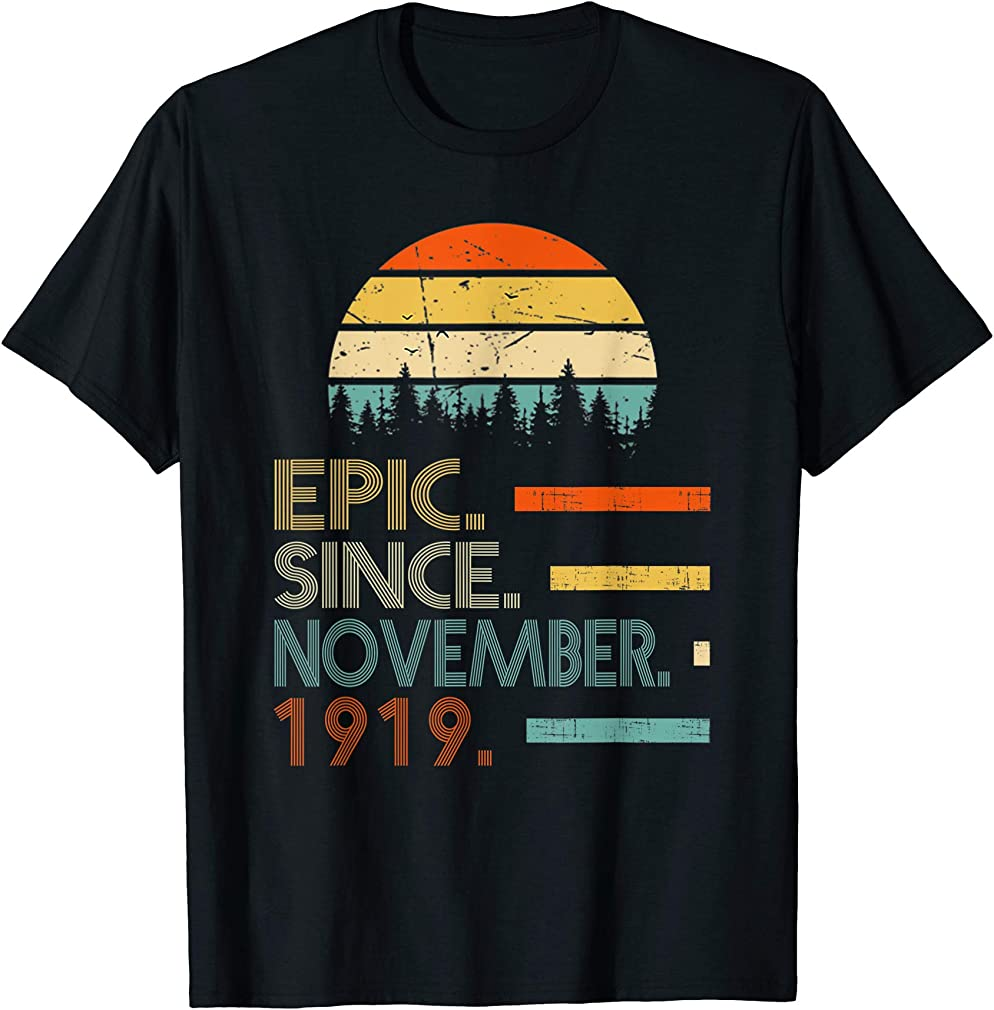 Epic Since November 1919 100th Birthday Gift 100 Year Old T-shirt