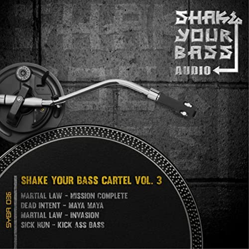 Shake Your Bass Cartel Vol. 3 by Martial Law/Dead Intent ...